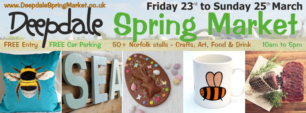 Deepdale Spring Market - Spring shopping from Norfolk artisans and producers, 50+ stalls in a large marquee and the Dalegate Market shops & café - Another great reason to visit the beautiful North Norfolk Coast, England, UK - Friday 24th to Sunday 26th March 2017